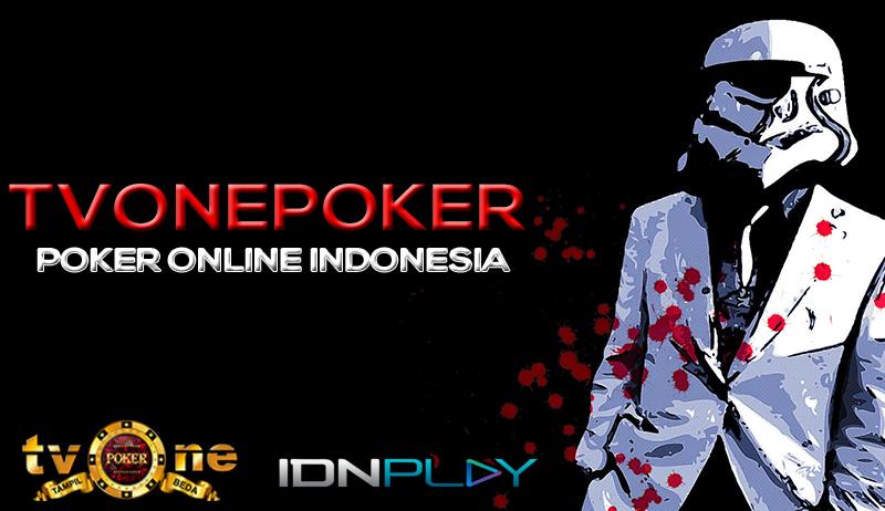TVONEPOKER BANDAR POKER ONLINE INDONESIA